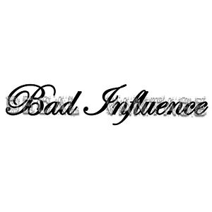 Script-Bad-Influence-Style-B-Vinyl-Sticker-Decal-Choose-Color