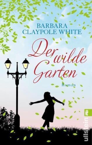 1 von 1 - Der wilde Garten von Barbara Claypole White (2014, Taschenbuch)