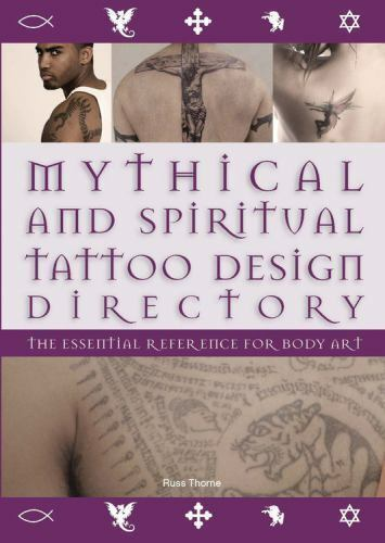 Mythical and Spiritual Tattoo Design Directory : The Essential Reference for Bod 10