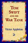 Tom Swift and His War Tank by Victor Appleton (Hardback, 2006)