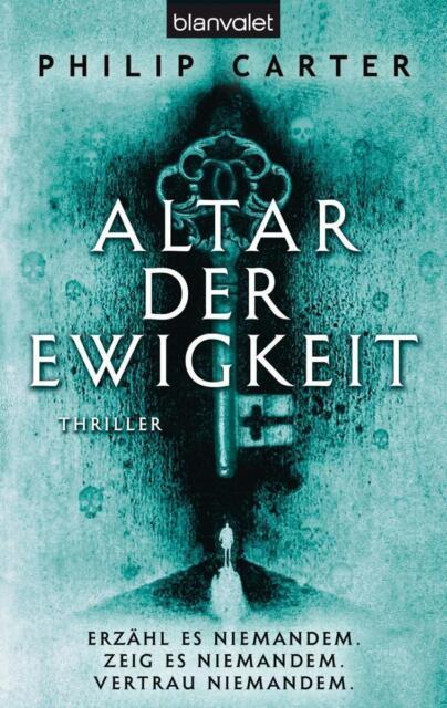 Altar der Ewigkeit  Philip Carter  Thriller Taschenbuch  ++Ungelesenes++
