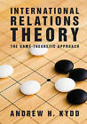 International Relations Theory: The Game Theoretic Approach by Andrew H. Kydd (Paperback, 2015)
