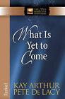 What is Yet to Come: Ezekiel by Pete De Lacy, Kay Arthur (Paperback, 2011)