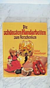 Die-schoensten-Handarbeiten-zum-Verschenken-von-Baerbel-Wenzelburger