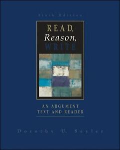 seyler dorothy u. read reason write an argument text and reader 11th edition