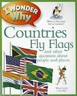 I Wonder Why Countries Fly Flags: And Other Questions about People and Places by Philip Steele (Paperback / softback, 2012)
