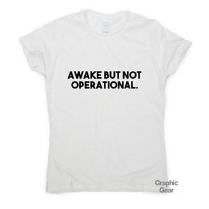 Awake Mais Pas Opérationnel Drôle T-shirts Homme Humour Femme Sarcastique Top Slogan-afficher Le Titre D'origine êTre Hautement Loué Et AppréCié Par Le Public Consommateur