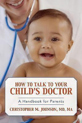 How to Talk to Your Child's Doctor : A Handbook for ...