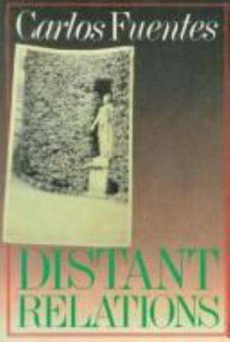 Distant Relations Fuentes, Carlos Paperback Used - Good