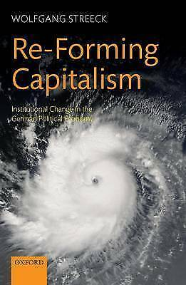 Re-forming Capitalism: Institutional Change in the German Political Economy...