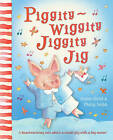 Piggity-Wiggity Jiggity Jig by Diana Neild (Paperback, 2011)