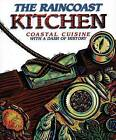The Raincoast Kitchen: Coastal Cuisine with a Dash of History by Campbell River Museum Society (Paperback / softback, 1997)