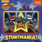 Stuntmania! (Blaze and the Monster Machines) by Mary Tillworth (Paperback / softback, 2017)