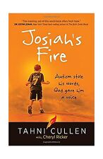 Josiah's Fire: Autism Stole His Words God Gave Him a Voice Free Shipping