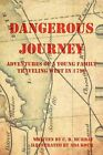 Dangerous Journey: Adventures of a Young Family Traveling West in 1799 by C B Murray (Paperback / softback, 2012)