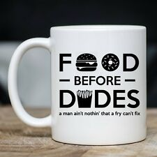 Funny Relationship Mug - Food Before Dudes Coffee & Teacup - Great Dating Gift