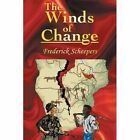 The Winds of Change 9781468586374 by Frederick Scheepers Paperback