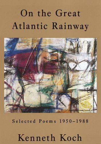 On the Great Atlantic Rainway: Selected Poems 1950-