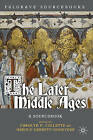 The Later Middle Ages: A Sourcebook by Carolyn P. Collette, Harold Garrett-Goodyear (Paperback, 2010)