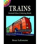 Trains Stained Glass Colouring Book by Lafontaine (Paperback, 2000)