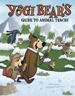 Yogi Bear's Guide to Animal Tracks by Mark Weakland (Hardback, 2015)