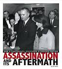 Assassination and Its Aftermath: How a Photograph Reassured a Shocked Nation by Don Nardo (Hardback)