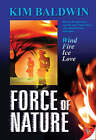 Force of Nature by Kim Baldwin (Paperback, 2005)