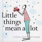 Little Things Mean Alot by C. Gardner (Hardback, 2005)