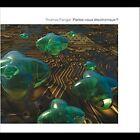 Parlez-vous Electronique? by Thomas Fanger (CD, Dec-2010, CD Baby (distributor))