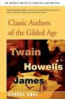 Classic Authors of the Gilded Age by Darrel Abel (Paperback / softback, 2002)