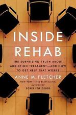 Inside Rehab: The Surprising Truth About Addiction Treatment-and How to Get Help