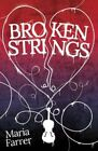 Broken Strings by Maria Farrer (Paperback, 2014)