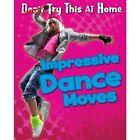 Impressive Dance Moves by Ellen Labrecque (Paperback, 2014)