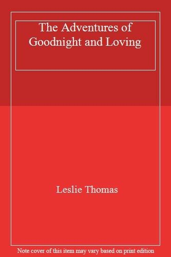 The Adventures of Goodnight and Loving,Leslie Thomas