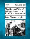 The Second Trial of William Hone, on an Ex-Officio Information by Lord Ellenborough (Paperback / softback, 2012)