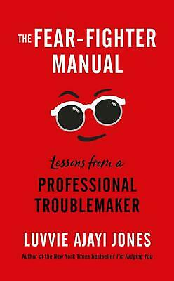 The-Fear-Fighter-Manual-Lessons-from-a-Professional-Troublemaker-by-Luvvie-Ajay