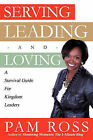 Serving, Leading and Loving by Pam Ross (Paperback / softback, 2011)