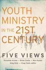 Youth, Family, and Culture: Youth Ministry in the 21st Century : Five Views (2015, Paperback)