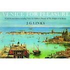 Venice for Pleasure by J. G. Links, Jan Morris (Hardback, 2015)