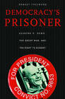Democracy's Prisoner: Eugene V. Debs, the Great War, and the Right to Dissent by Ernest Freeberg (Paperback, 2010)