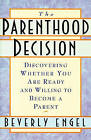 The Parenthood Decision by Beverly Engel (Paperback / softback)