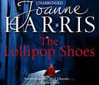 The Lollipop Shoes: Chocolat 2 by Joanne Harris (Hardback, 2007)
