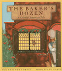 The Baker's Dozen: A Colonial American Tale by August House Publishers (Paperback / softback, 2013)