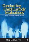 Conducting Child Custody Evaluations: From Basic to Complex Issues by Philip Michael Stahl (Paperback, 2010)