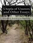 Utopia of Usurers and Other Essays by G K Chesterton (Paperback / softback, 2014)