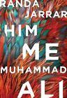 Him, Me, Muhammad Ali by Randa Jarrar (Paperback / softback, 2016)