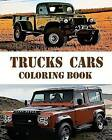 Trucks Cars Coloring Book: Design Coloring Book by Eva Whaley (Paperback / softback, 2015)