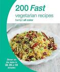 200 Fast Vegetarian Recipes: Hamlyn All Color Cookbook by Octopus Publishing Group (Paperback, 2015)