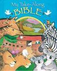 My Take-Along Bible by Alice Joyce Davidson (Board book, 2006)