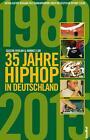 35 Jahre HipHop in Deutschland von Hannes Loh und Sascha Verlan (2015, Kunststoffeinband)